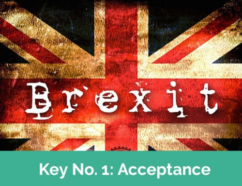 The Big Lesson of Brexit: Acceptance – Key No. 1/7